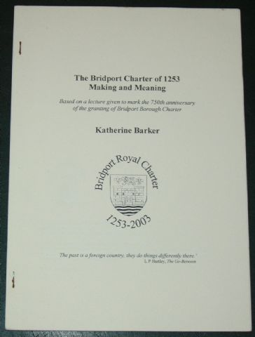 The Bridport Charter of 1253 - Making and Meaning, by Katherine Barker
